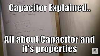 Capacitor Explained | All about Capacitor and it's properties