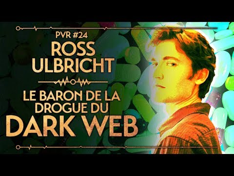 PVR #24 : ROSS ULBRICHT - LE BARON DE LA DROGUE DU DARK WEB