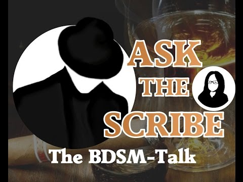 Ask The Scribe(The BDSM-Talk) #11: Topping From The Bottom