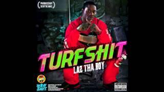 Laz Tha Boy - Turf Shit (Produced By Scottie Mac)