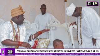 AARE GANI ADAMS PAYS HOMAGE TO OONI OGUNWUSI AS ODUDUWA FESTIVAL HOLDS IN ILE IFE