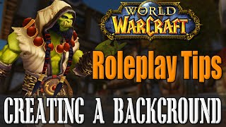 Creating a Backstory - World of Warcraft Roleplaying tips #1