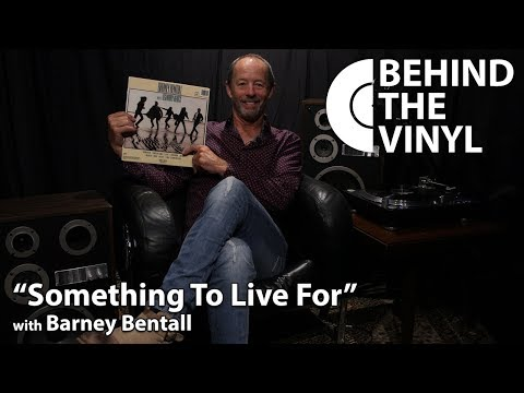 """Behind The Vinyl: """"Something To Live For"""" with Barney Bentall"""