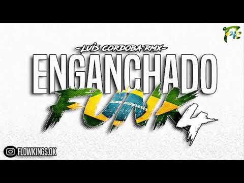 ENGANCHADO FUNK 4🔥 PERREO BRASILEÑO  LUIS CORDOB4 REMIX [FLOW KINGS 2019]