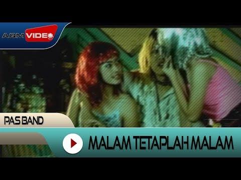 Pas Band - Malam Tetaplah Malam | Official Video