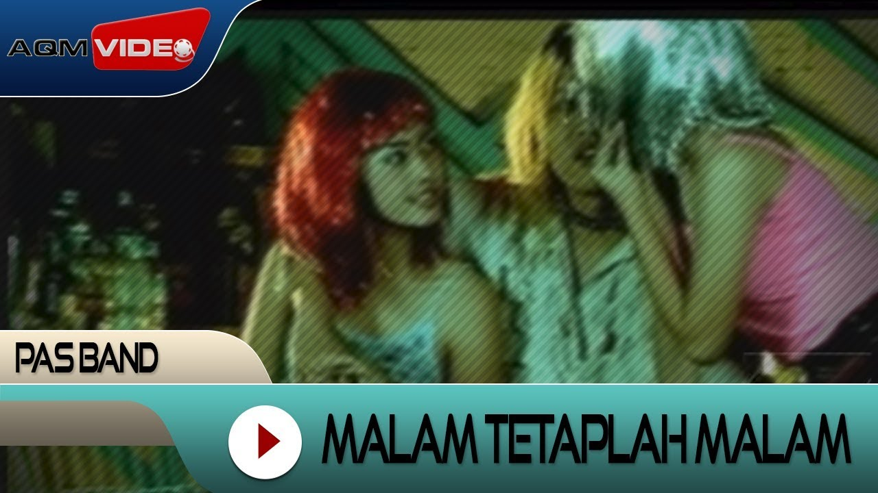 Pas Band - Malam Tetaplah Malam | Official Video