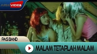 Video Pas Band - Malam Tetaplah Malam | Official Video download MP3, 3GP, MP4, WEBM, AVI, FLV November 2018