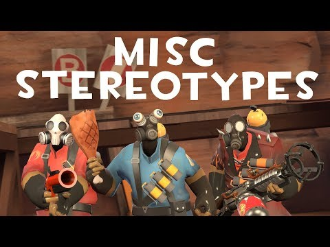 [TF2] Misc Stereotypes! Episode 4: The Pyro
