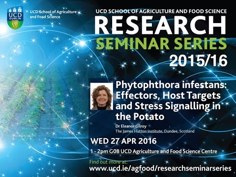 """Phytophthora infestans: Effectors, Host Targets And Stress Signalling"" by Dr Eleanor Gilroy"