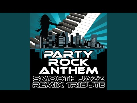 Party Rock Anthem (Smooth Jazz Cover Version)