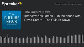 Interview Kris James - On the phone with David Serero - The Culture News