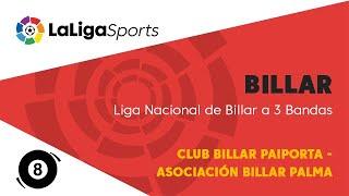 📺Billar | Liga Nacional de Billar a 3 Bandas: Club Billar Paiporta - Asociación Billar Palma