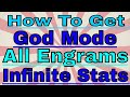 How To Get Infinite Stats God Mode And Get All Engrams