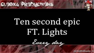 Ten Second Epic ft. Lights - Every day ::MP3 DOWNLOAD LINK INCLUDED::