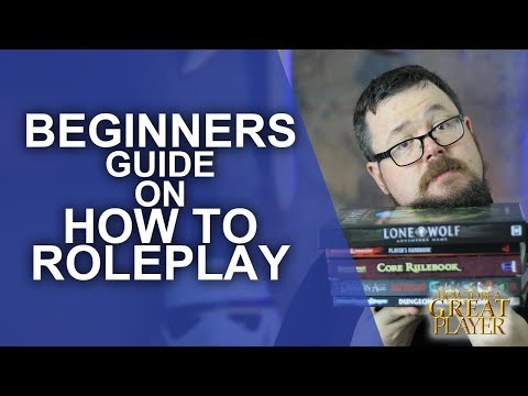 Great Role Player: How to play in a Tabletop RPG if you've never done it before - Game Master Tips