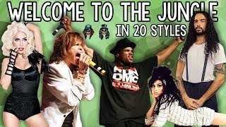 Welcome To The Jungle in 20 Styles