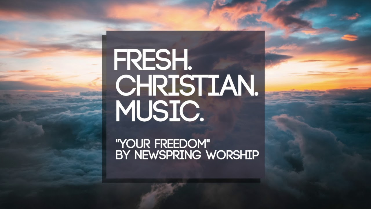 NewSpring Worship - Your Freedom