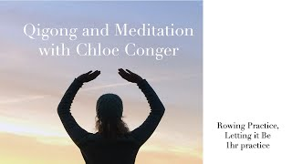 Qigong & Meditation with Chloe Conger: Rowing Practice and Letting it Be