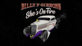 Billy F Gibbons - She's On Fire  (Official Audio)