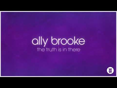 Ally Brooke - The Truth Is In There [Official Audio] Mp3