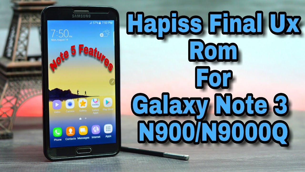 Galaxy Note 5 ROM for Galaxy Note 3 N900 & N9000Q - How To Install - Hapiss  Final UX