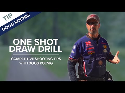 One Shot Draw Drill - Competitive Shooting Tips with Doug Koenig