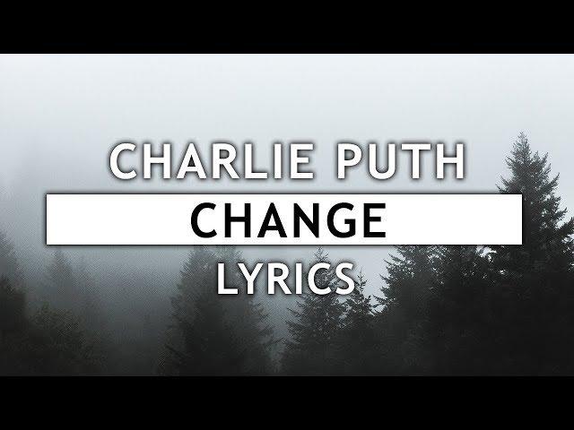 Charlie Puth - Change (Lyrics) feat. James Tylor