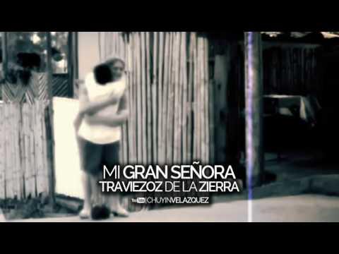 Mi Gran Señora - Traviezoz De La Sierra (2017)