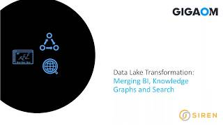 Data Lake Transformation  Merging BI, Knowledge Graphs and Search