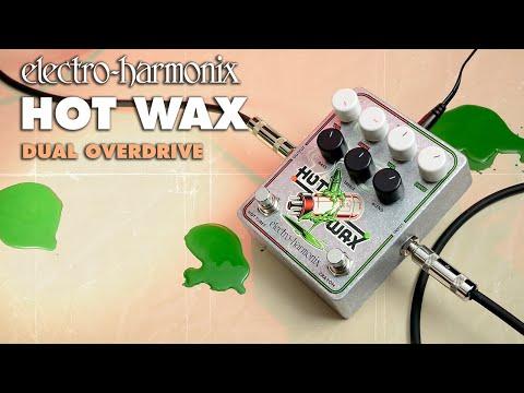 Electro-Harmonix Hot Wax Dual Overdrive