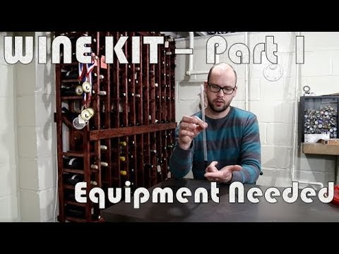 Making A Wine Kit - Part 1: Equipment Needed