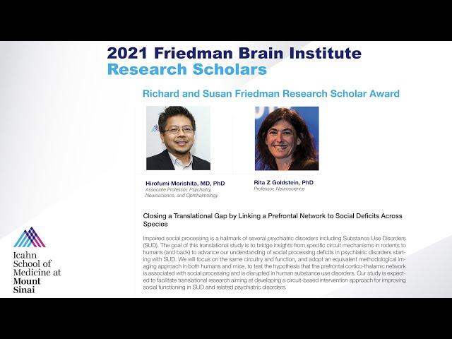 FBI Research Scholars: Hirofumi Morishita, MD, PhD and Rita Z Goldstein, PhD