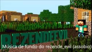 Música de fundo do rezende_evil 2014 (assobio) + Download na descrição