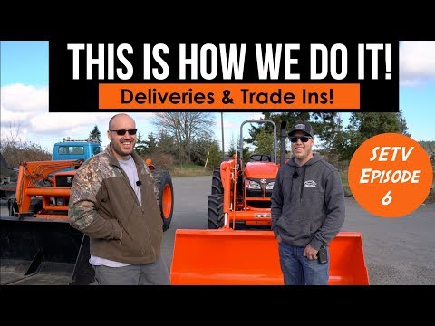 SETV Episode 6 / Kubota M7060 Delivery And Trade In!