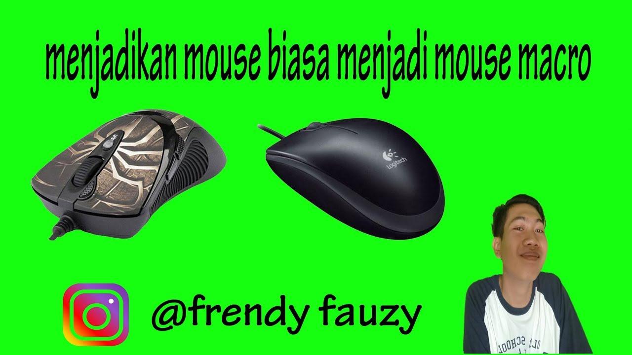 Cara Membuat Mouse Biasa Menjadi Mouse Macro Youtube
