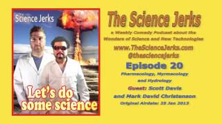 The Science Jerks Podcast Ep20: Pharmacology, Myrmecology, Hydrology w/ One Photo Reviews