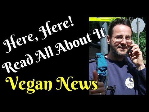 Vegan News & Views - Live Discussion About Recent Events - Part 6