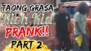 """Taong Grasa (Homeless) / Rich Kid"" PRANK PART 2"