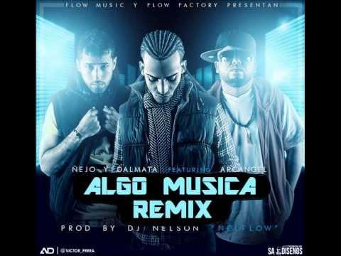 Ñejo y Dalmata ft Arcangel y Daddy Yankee - Algo Musical (Remix) REGGAETON 2013 DALE ME GUSTA