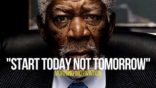 START TODAY NOT TOMORROW   MORNING MOTIVATION   Motivational Video