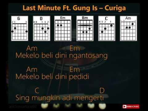 Last Minute Ft. Gung Is - Curiga [Lirik & Chord Kunci Gitar]