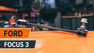 FORD FOCUS 3 Priekšējā stabilizatora atsaite nomaiņa | Autodoc