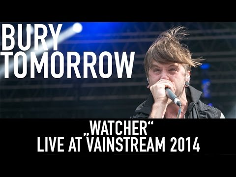 Bury Tomorrow  | Watcher | Official Livevideo | Vainstream 2014