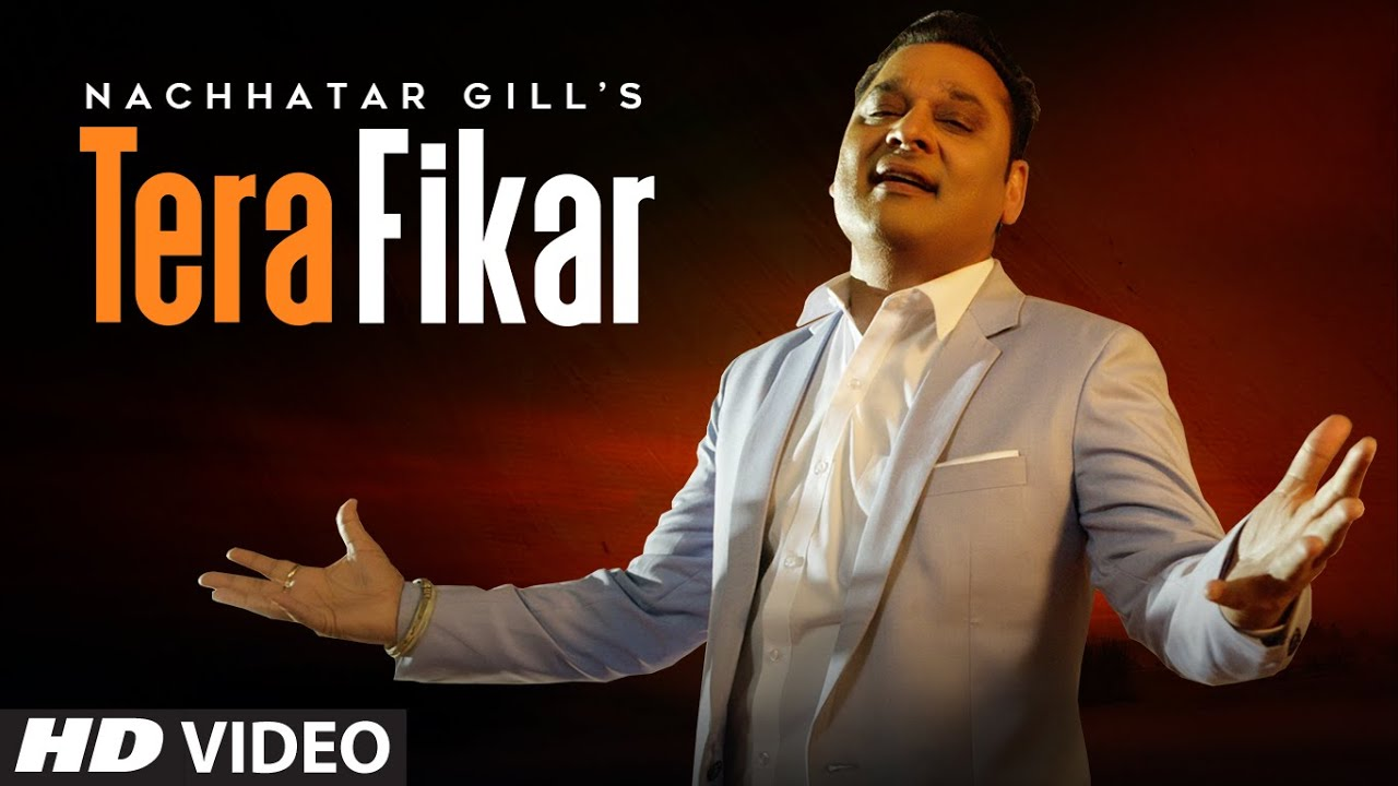 Punjabi Gana New Songs Videos 2020: Latest Punjabi Song 'Tera Fikar' Sung  by Nachhatar Gill