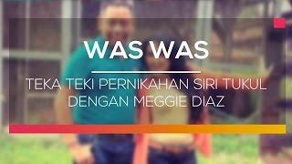 Teka Teki Pernikahan Siri Tukul dengan Meggie Diaz - Was Was