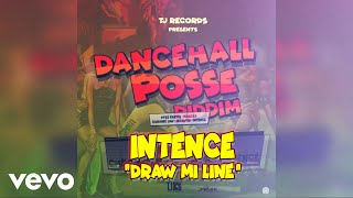 Intence - Draw Mi Line (Official Audio)