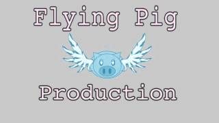 Flying Pig Production