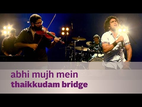 Abhi Mujh Mein  Thaikkudam Bridge  Music Mojo Season 3  Kappa TV