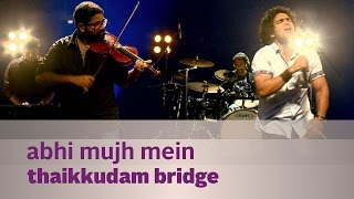 Abhi Mujh Mein - Thaikkudam Bridge - Music Mojo Season 3 - Kappa TV