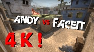 Andy vs Faceit - 4k